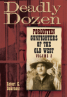 Deadly Dozen: Forgotten Gunfighters of the Old West, Vol. 2 Cover Image