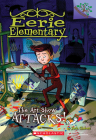 The Art Show Attacks!: Branches Book (Eerie Elementary #9) Cover Image