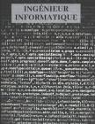 Ingénieur informatique: Cahier quadrillé -110 pages à petits carreaux Cover Image