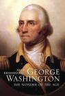 George Washington: The Wonder of the Age Cover Image