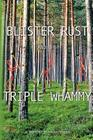 Blister Rust And The Triple Whammy: A Memory By Hawk Stern Cover Image
