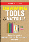Artist Toolbox: Drawing Tools & Materials: A practical guide to graphite, charcoal, colored pencil, and more Cover Image