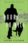 Hours to Kill (Homeland Heroes #3) Cover Image