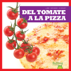 del Tomate a la Pizza (from Vine to Pizza) Cover Image