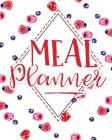 Meal Planner: Notebook with Grocery List and Notes Section: Weekly Meal Planning Journal Cover Image