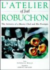L'Atelier of Joel Robuchon: The Artistry of a Master Chef and His Proteges Cover Image