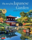 The Art of the Japanese Garden: History / Culture / Design Cover Image