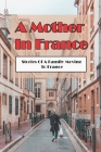 A Mother In France: Stories Of A Family Moving To France: What Have We Got Toulouse Book Cover Image