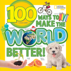 100 Ways to Make the World Better! Cover Image