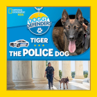 Doggy Defenders: Tiger the Police Dog Cover Image
