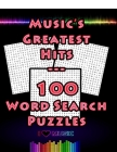 Music's Greatest Hits - 100 Word Search Puzzles: 100 Music Themed Word Search Puzzles For Music Lovers, Large 8.5 x 11 Puzzle Book Cover Image