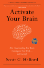 Activate Your Brain: How Understanding Your Brain Can Improve Your Work - And Your Life Cover Image