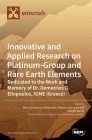 Innovative and Applied Research on Platinum-Group and Rare Earth Elements: Dedicated to the Work and Memory of Dr. Demetrios G. Eliopoulos, IGME (Gree Cover Image