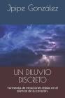 Un Diluvio Discreto: Tormenta de emociones leídas en el silencio de tu corazón. Cover Image