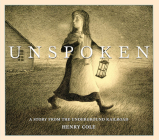 Unspoken: A Story From the Underground Railroad Cover Image