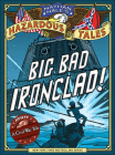 Big Bad Ironclad! a Civil War Tale (Nathan Hale's Hazardous Tales) Cover Image