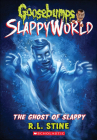 Ghost of Slappy (Goosebumps Slappyworld #6) Cover Image
