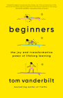 Beginners: The Joy and Transformative Power of Lifelong Learning Cover Image