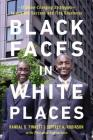 Black Faces in White Places: 10 Game-Changing Strategies to Achieve Success and Find Greatness Cover Image