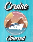 Cruise Journal: A Daily Journal to Record Your Cruise Ship Vacation Adventures Cover Image