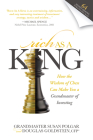 Rich as a King: How the Wisdom of Chess Can Make You a Grandmaster of Investing Cover Image