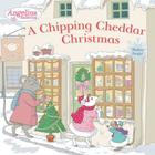 A Chipping Cheddar Christmas [With Sticker(s)] Cover Image