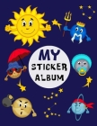 My Sticker Album: Outer Space Planets Sun & Friend Collection Album of My Favorite Sticker Blank Travel Sketch Book Collection Album to Cover Image