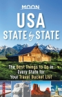 Moon USA State by State: The Best Things to Do in Every State for Your Travel Bucket List (Travel Guide) Cover Image