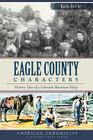 Eagle County Characters:: Historic Tales of a Colorado Mountain Valley Cover Image