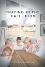 Praying in the Safe Room Cover Image