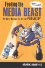 Feeding the Media Beast: An Easy Recipe for Great Publicity Cover Image