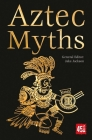 Aztec Myths (World's Greatest Myths and Legends) Cover Image