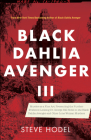 Black Dahlia Avenger III: Murder as a Fine Art: Presenting the Further Evidence Linking Dr. George Hill Hodel to the Black Dahlia and Other Lone Cover Image