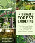 Integrated Forest Gardening: The Complete Guide to Polycultures and Plant Guilds in Permaculture Systems Cover Image