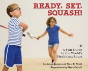 Ready, Set, Squash!: A Fun Guide to the World's Healthiest Sport Cover Image