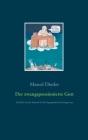Der zwangspensionierte Gott: Ein Blick aus der Zukunft in die Vergangenheit und Gegenwart Cover Image