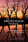 The Druid Magic Handbook: Ritual Magic Rooted in the Living Earth Cover Image