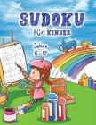 Sudoku für Kinder: Erstaunlich einfaches Sudoku für Kinder und Anfänger Cover Image