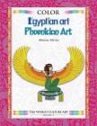 Color World Culture: Egyptian Art, Phoenician Art Cover Image