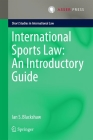 International Sports Law: An Introductory Guide (Short Studies in International Law) Cover Image