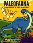 Paleofauna Coloring Book for the Young Paleontologist: Great Gift for Boys and Girls, All Ages Kids Cover Image