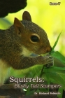 Squirrels: Bushy-Tail Scampers! Cover Image