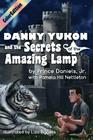Danny Yukon and the Secrets of the Amazing Lamp-- Full Color Edition Cover Image