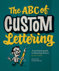 The ABC of Custom Lettering: A Practical Guide to Drawing Letters Cover Image