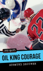 Oil King Courage (Orca Sports) Cover Image