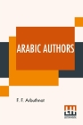 Arabic Authors: A Manual Of Arabian History And Literature Cover Image