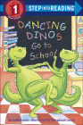 Dancing Dinos Go to School (Step Into Reading: A Step 1 Book) Cover Image