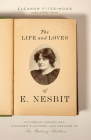 Life and Loves of E. Nesbit: Victorian Iconoclast, Children's Author, and Creator of The Railway Children Cover Image