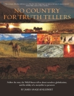 No Country For Truth Tellers: Follow the story the Wild Horses tell us about ourselves, globalization, and the ability of a storyteller to persevere Cover Image