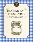 Canning and Preserving: A Practical Journal for Life Out Here Cover Image